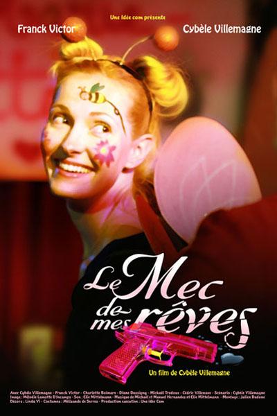 Affiche Le mec de mes rêves, une comédie pas romantique de Cybèle Villemagne